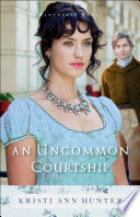 An Uncommon Courtship (Hawthorne House Book #3)