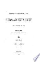 Svenska riks-archivets pergamentsbref från och med år 1351 förtecknade med angifvande af innehållet ...