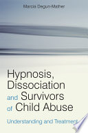 Hypnosis  Dissociation and Survivors of Child Abuse