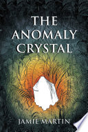 the anomaly crystal