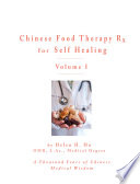 Chinese Food Therapy Rx For Self Healing Volume I