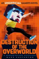 Destruction of the Overworld  a Gameknight999 Adventure