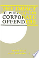 Impact of Publicity on Corporate Offenders, The
