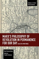 Marx's Philosophy of Revolution in Permanence for Our Day: Selected Writings