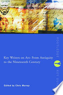 Key Writers On Art From Antiquity To The Nineteenth Century