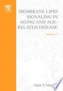 Membrane Lipid Signaling in Aging and Age Related Disease
