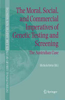 The moral  social  and commercial imperatives of genetic testing and screening
