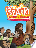 The Spark Story Bible : stories will get children exploring and wondering...