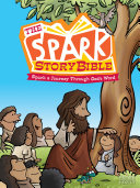The Spark Story Bible : stories will get children exploring and wondering about...