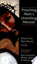 Preaching Mark s Unsettling Messiah