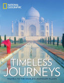 Timeless Journeys  Travels to the World s Legendary Places