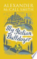 Ebook My Italian Bulldozer Epub Alexander McCall Smith Apps Read Mobile