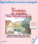 Agriculture service compris N   5   Produire et vendre des bio  nergies
