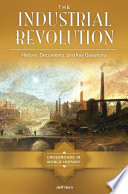 The Industrial Revolution  History  Documents  and Key Questions
