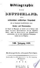 Bibliographie von Deutschland, oder wöchentliches vollständiges Verzeichniß aller in Deutschland herauskommenden neuen Bücher, Musikalien und Kunstsachen (etc.)