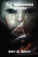 The Whispering Horror : horror writer eddy c. bertin....