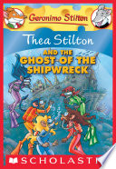 Thea Stilton and the Ghost of the Shipwreck