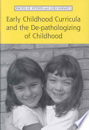 Early Childhood Curricula and the De pathologizing of Childhood