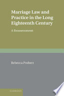 Marriage Law And Practice In The Long Eighteenth Century book