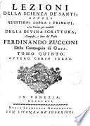 Lezioni della sciencia de santi  ovvero questioni sopra i principi e le verit   pi   notabili della divina scrittura