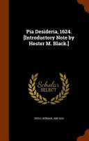 Pia Desideria  1624   Introductory Note by Hester M  Black
