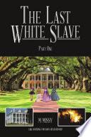 The Last White Slave