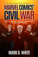 A Philosopher Reads... Marvel Comics' Civil War