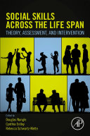 Social Skills Across the Life Span: Theory, Assessment, and Intervention