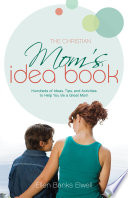 The Christian Mom s Idea Book  Revised Edition