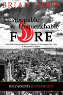 Unstoppable and Unquenchable Fire