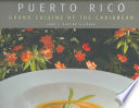 Puerto Rico Grand Cuisine of the Caribbean