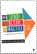 The SEND Code of Practice 0-25 years : policy, provision & practice
