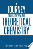 A Journey Through the Realm of Theoretical Chemistry