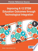 Improving K 12 STEM Education Outcomes through Technological Integration