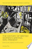The History of British Women's Writing, 1970-Present Volume Ten
