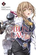 Goblin Slayer  Vol  4  light novel