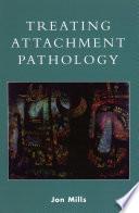 Treating Attachment Pathology