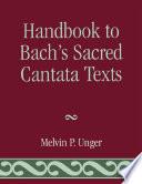 Handbook to Bach s Sacred Cantata Texts