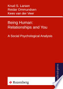 Being Human: Relationships and You And Relationships For The Discerning Reader