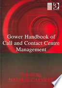 Gower Handbook Of Call And Contact Centre Management : growing part of today's business world. they present...