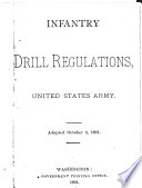Infantry Drill Regulations  United States Army  Adopted October 3  1891