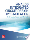 Analog Integrated Circuit Design By Simulation Techniques Tools And Methods