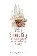 Smart City - Kritische Perspektiven auf die Digitalisierung in Städten