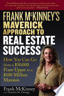 frank mckinney s maverick approach to real estate success