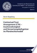 Contractual Trust Arrangement (CTA) - Insolvenzfestigkeit und Verwertungsbefugnisse im Pfandrechtsmodell