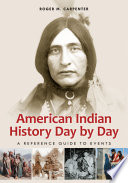 American Indian History Day By Day A Reference Guide To Events