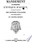 Mandement de Monseigneur l   v  que d Autun  qui ordonne de continuer les pri  res publiques pour l enti  re cessation du chol  ra morbus