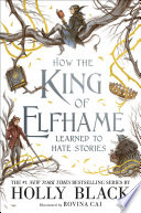 How the King of Elfhame Learned to Hate Stories Book PDF