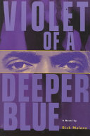 Violet of a Deeper Blue A Young Black Man From Innocence To