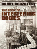The Book Of Interfering Bodies : ...